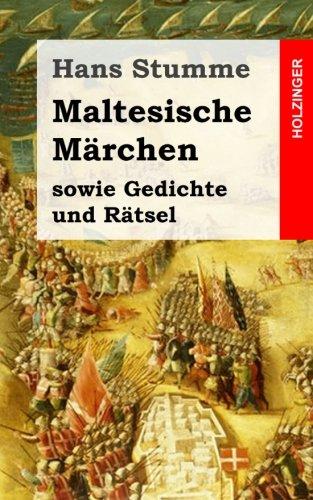Maltesische Märchen: sowie Gedichte und Rätsel (German Edition): Stumme, Hans