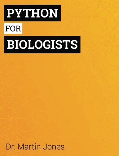 9781492346135: Python for Biologists: A complete programming course for beginners