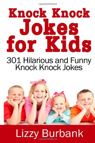 9781492348498: Knock Knock Jokes for Kids: 301 Hilarious and Funny Knock Knock Jokes