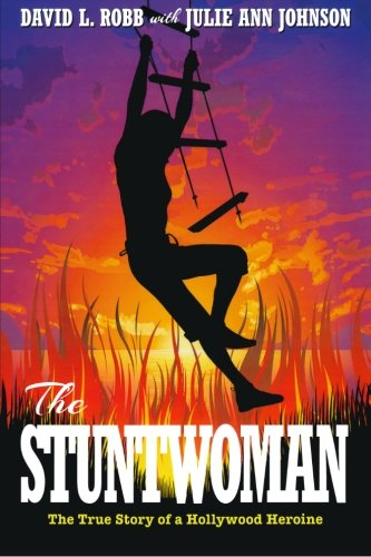 9781492349105: The Stuntwoman: The True Story of a Hollywood Heroine