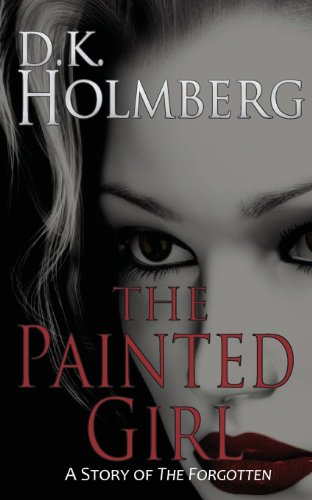 9781492352785: The Painted Girl: A Story of the Forgotten