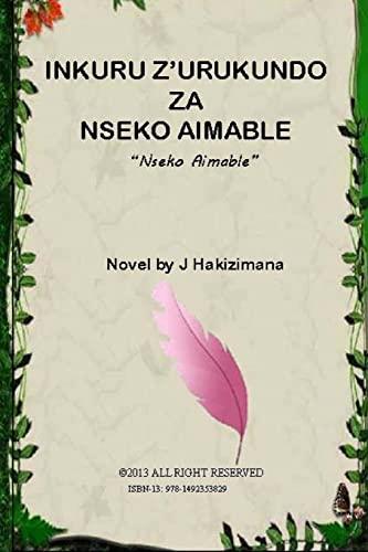 Inkuru z'urukundo za Nseko Aimable: Nseko Aimable: Hakizimana, J