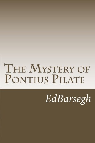 9781492353959: The Mystery of Pontius Pilate