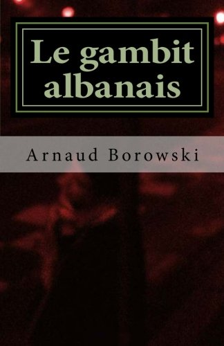9781492354086: Le gambit albanais (French Edition)