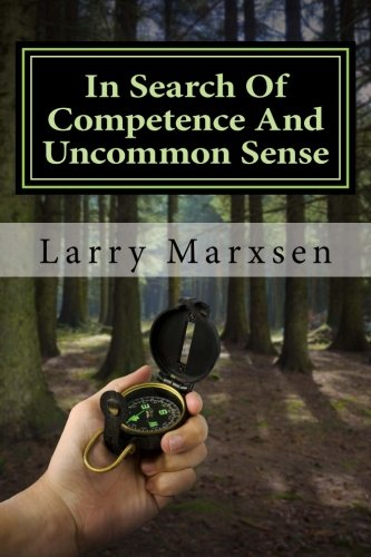 9781492355236: In Search Of Competence And Uncommon Sense