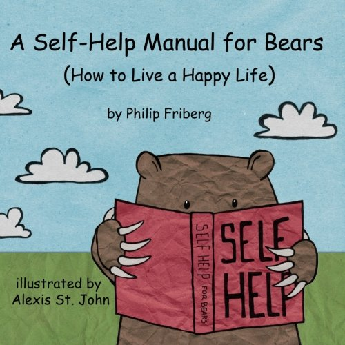 9781492356301: A Self-Help Manual For Bears: How to live a happy life