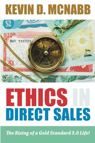 9781492357049: Ethics in Direct Sales: The Rising of a Gold Standard 3.0 Life! (The Responsible Direct Seller Series)