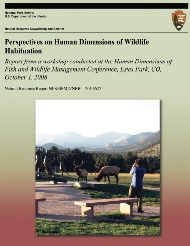 9781492357742: Perspectives on Human Dimensions of Wildlife Habituation: Report from a Workshop Conducted at the Human Dimensions of Fish and Wildlife Management ... Resource Report NPS/BRMD/NRR?2013/627