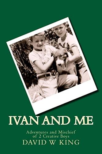 9781492357865: Ivan and Me: Adventures and Mischief of 2 Creative Boys