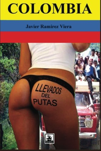 9781492358633: Colombia, llevados del putas (Spanish Edition)