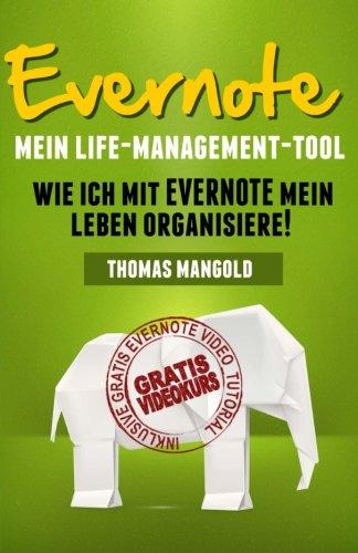 9781492360230: Evernote - Mein Life-Management-Tool: Wie Ich mit Evernote Mein Leben Organisiere!