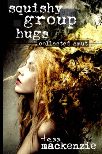 9781492360902: Squishy Group Hugs: Collected Smut