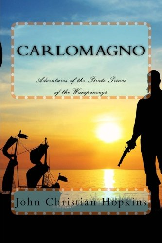 9781492363712: Carlomagno: Adventures of the Pirate Prince of the Wampanoag