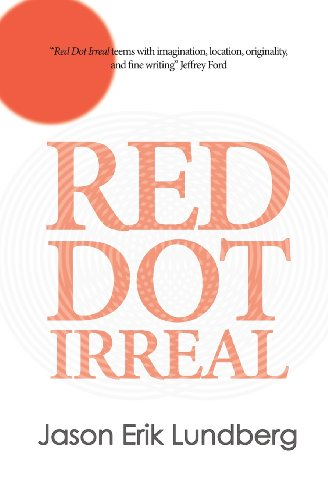 Red Dot Irreal: Equatorial Fantastika: Lundberg, Jason Erik