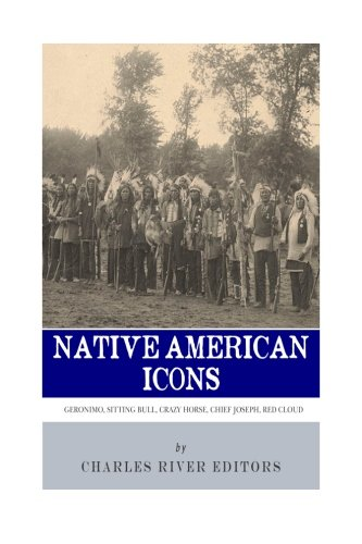 9781492366218: Native American Icons: Geronimo, Sitting Bull, Crazy Horse, Chief Joseph and Red Cloud