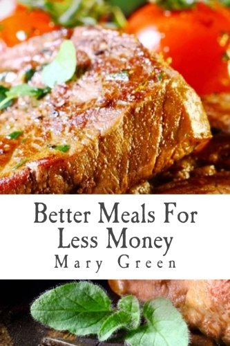 9781492368199: Better Meals For Less Money