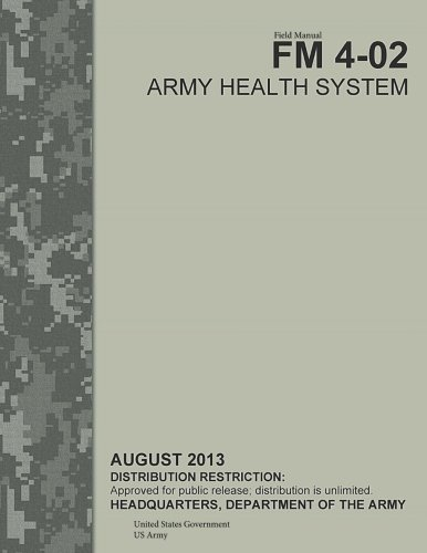 9781492368939: Field Manual FM 4-02 Army Health System August 2013