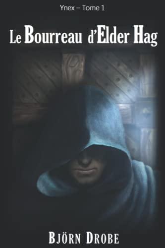 9781492369325: Le Bourreau d'Elder Hag (Ynex) (French Edition)