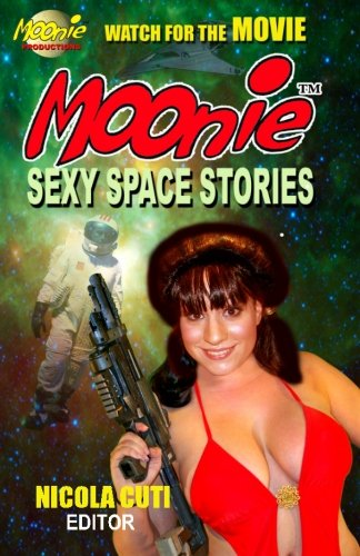 9781492369721: Moonie Sexy Space Stories