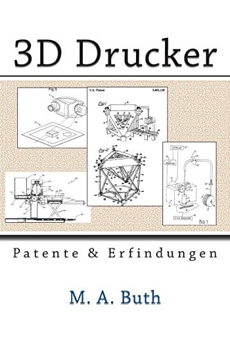 9781492369790: 3D Drucker: Patente und Erfindungen (Zukunftstechnologien) (German Edition)