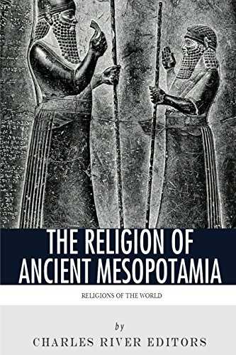 9781492369950: Religions of the World: The Religion of Ancient Mesopotamia