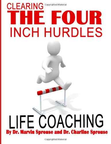 9781492370208: Life Coaching: Clearing the Four Inch Hurdle
