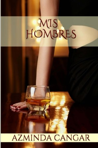 9781492370574: Mis Hombres (Spanish Edition)
