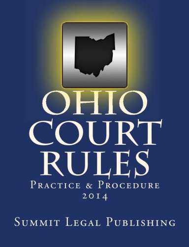 9781492371731: Ohio Court Rules 2014, Practice & Procedure