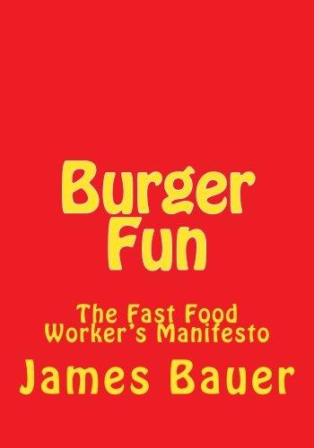 9781492372998: Burger Fun: The Fast Food Worker's Manifesto