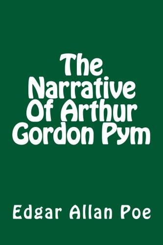 The Narrative Of Arthur Gordon Pym: Poe, Edgar Allan