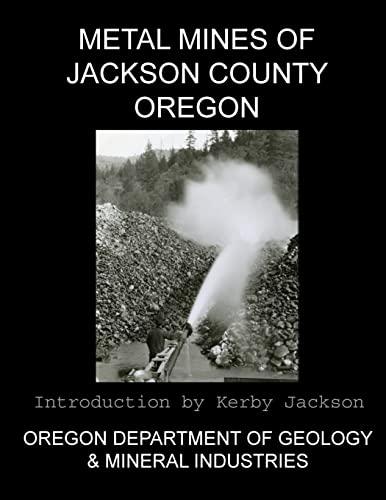 9781492376224: Metal Mines of Jackson County Oregon