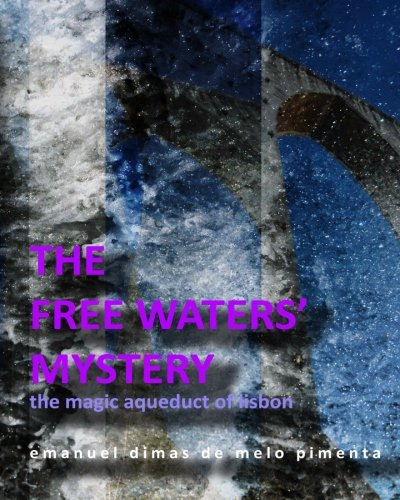 The Free Waters Mystery: The Magical Aqueduct of Lisbon (Paperback)