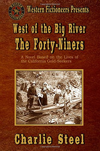 9781492379164: West of the Big River: The Forty-niners: Volume 5