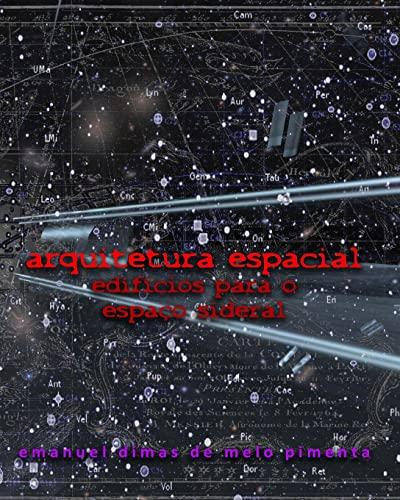 9781492379225: Arquitetura Espacial: Edifícios para o Espaço Sideral (Portuguese Edition)