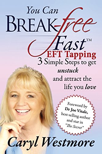 9781492379829: You Can Break Free Fast EFT Tapping: 3 Simple Steps to get unstuck and attract the Life you Love