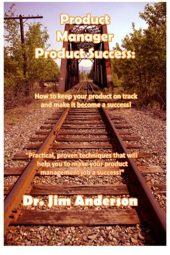 9781492380160: Product Manager Product Success: How to keep your product on track and make it become a success