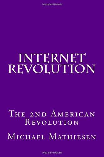 9781492380559: Internet Revolution: The New American Revolution