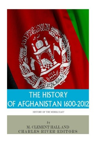 9781492383840: The History of Afghanistan, 1600-2012