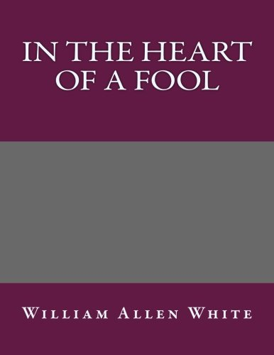 9781492383918: In the Heart of a Fool
