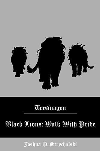 9781492384977: Black Lions: Walk With Pride (Tocsinagon) (Volume 2)