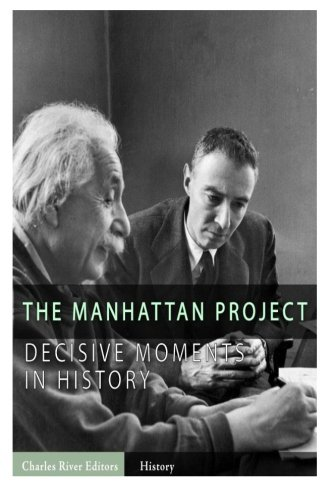 9781492385318: Decisive Moments in History: The Manhattan Project