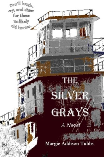 The Silver Grays: Tubbs, Margie Addison