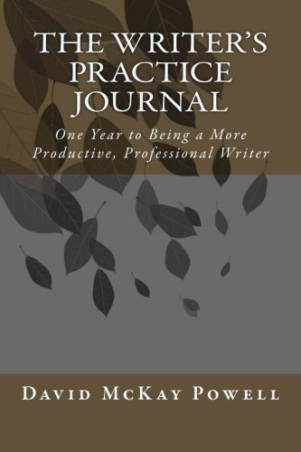 9781492386469: The Writer's Practice Journal: One Year to Being a More Productive, Professional Writer