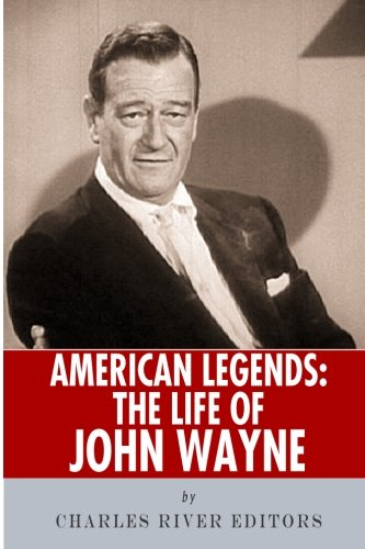 9781492388555: American Legends: The Life of John Wayne