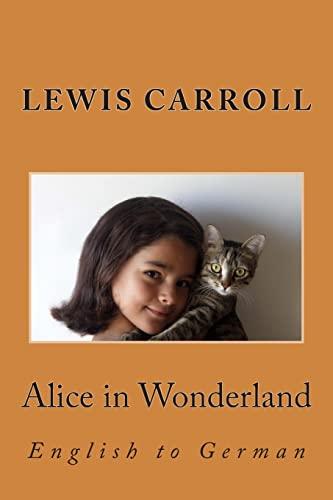 9781492389279: Alice in Wonderland: English to German