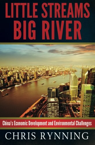 Little Streams, Big River: China's Economic Development and Environmental Challenges: Mr. Chris...