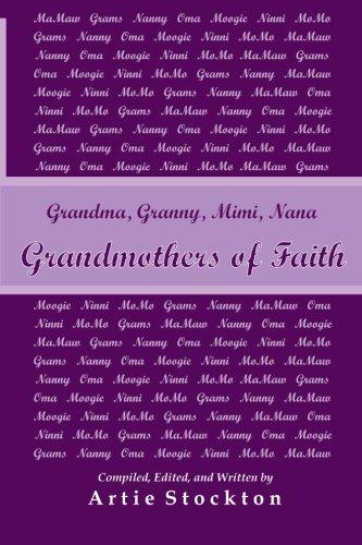 9781492391050: Grandmothers of Faith: Grandma, Granny, Mimi, Nana