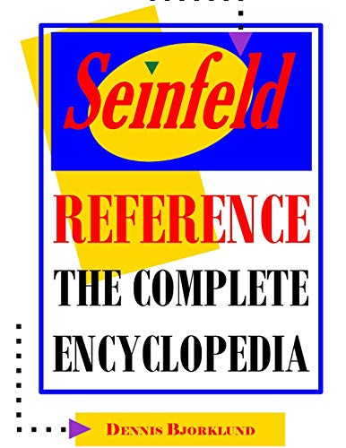 9781492391241: Seinfeld Reference: The Complete Encyclopedia With Biographies, Character Profiles & Episode Summaries