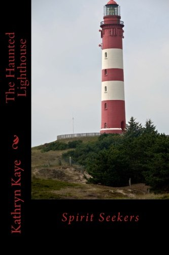 9781492393597: Spirit Seekers: The Haunted Lighthouse (Volume 1)