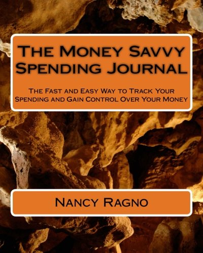 9781492396635: The Money Savvy Spending Journal: The Fast and Easy Way to Track Your Spending and Gain Control Over Your Money